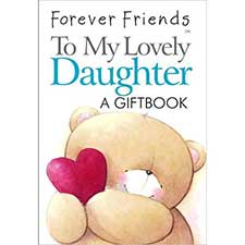 To My Lovely Daughter Forever Friends Mini Gift book