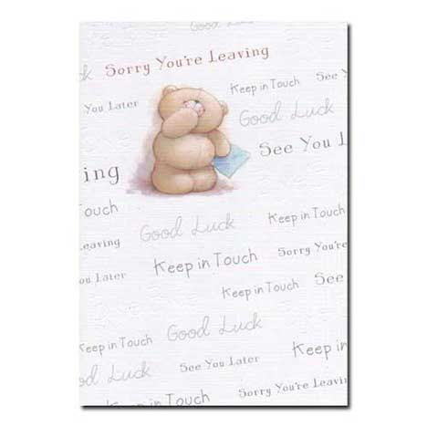 Sorry you are Leaving Forever Friends Card
