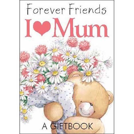 I Love Mum Forever Friends Mini Gift book